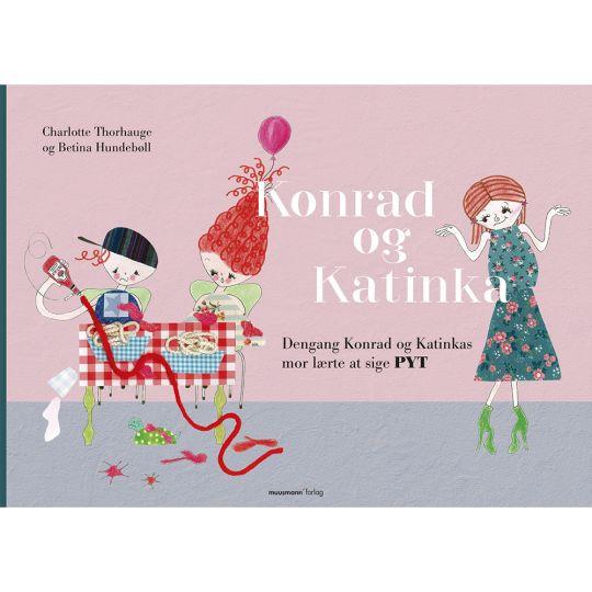 Konrad og Katinka - dengang Konrad og Katinkas mor lærte at sige pyt