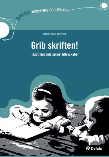Grib skriften! - i dagtilbuddets børnefællesskaber