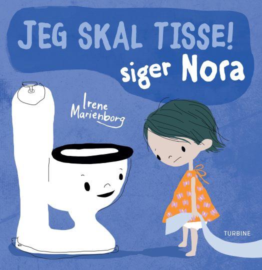 Jeg skal tisse! siger Nora