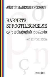 Barnets sprogtilegnelse og pædagogisk praksis