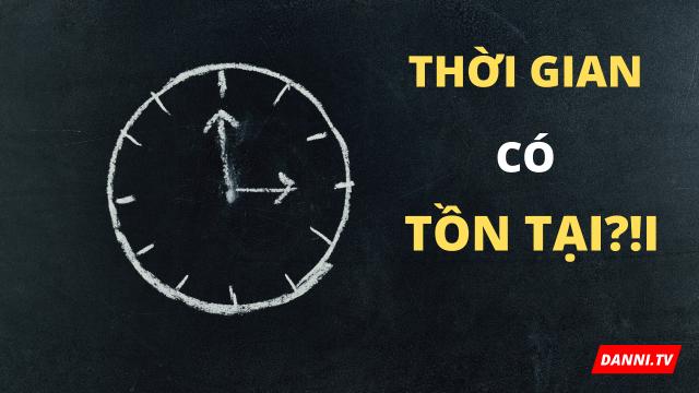 Thời gian có tồn tại không?