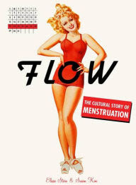 Flow the cultural history of menstruation