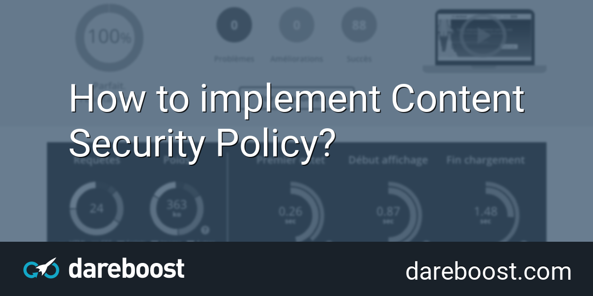How to implement Content Security Policy? | Dareboost Blog