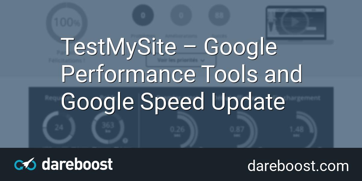 TestMySite – Google Performance Tools and Google Speed
