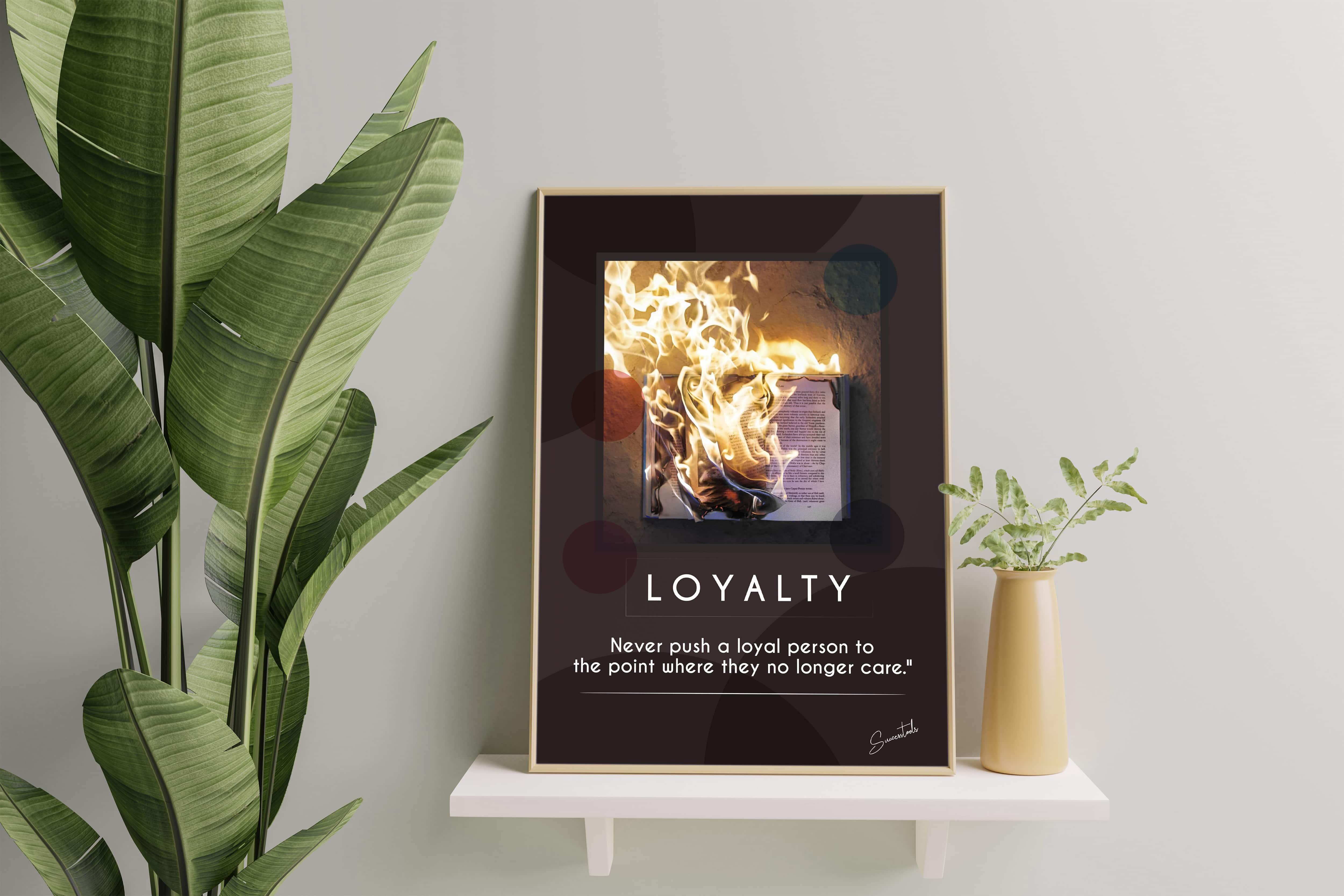 Motivational Framed Poster (Loyalty)