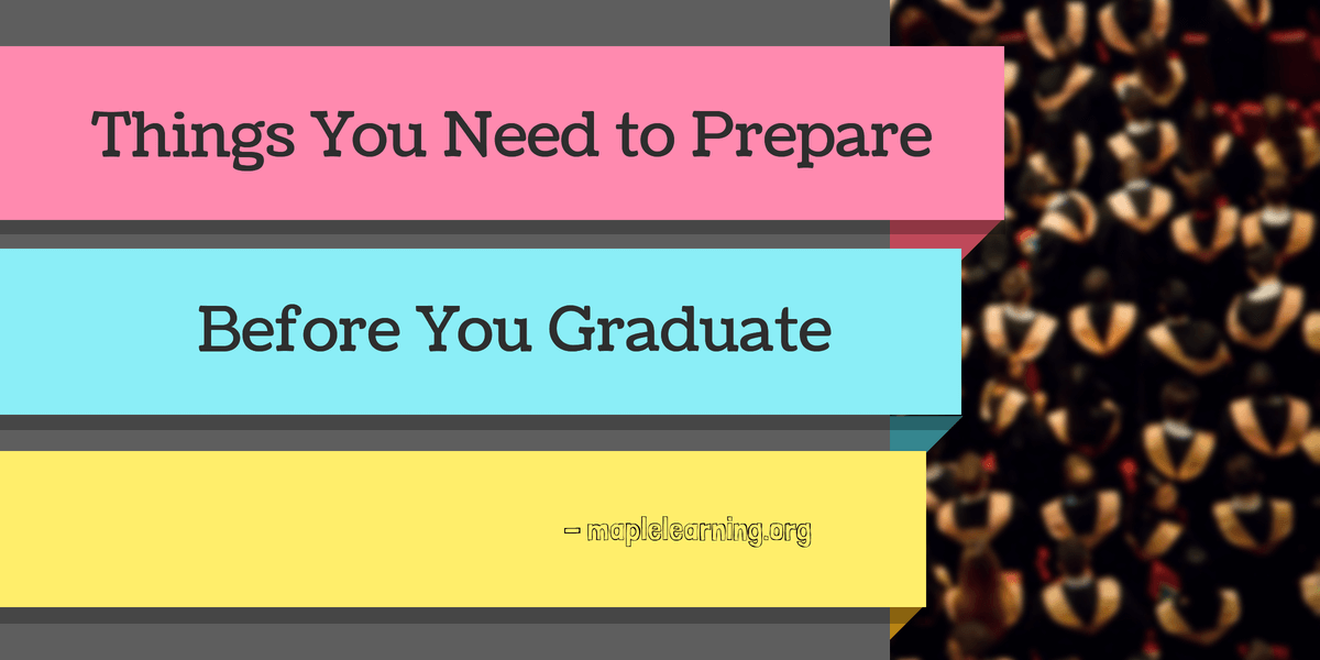 Things to Prepare Before You Graduate