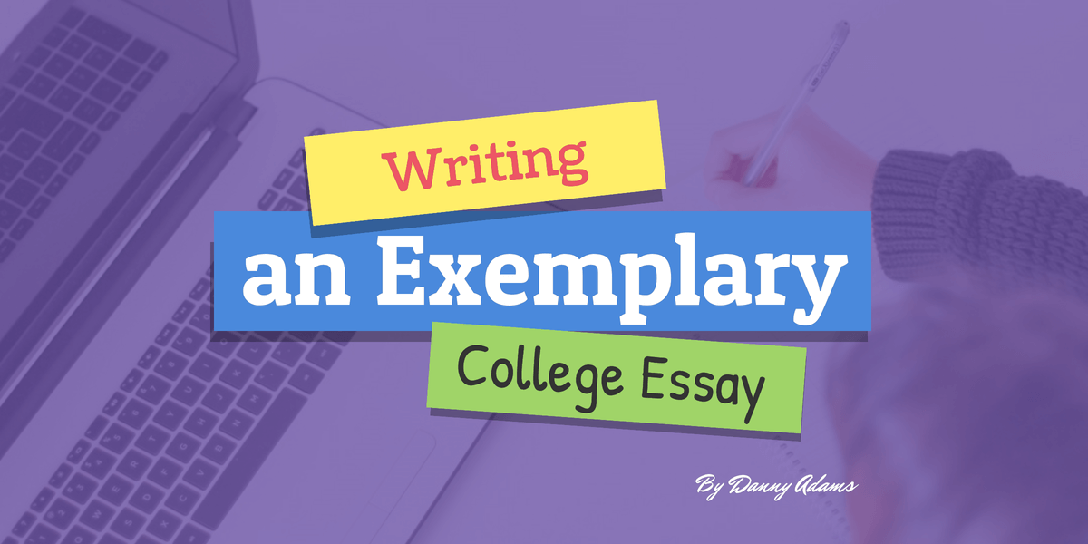 (Exemplary College Essay)