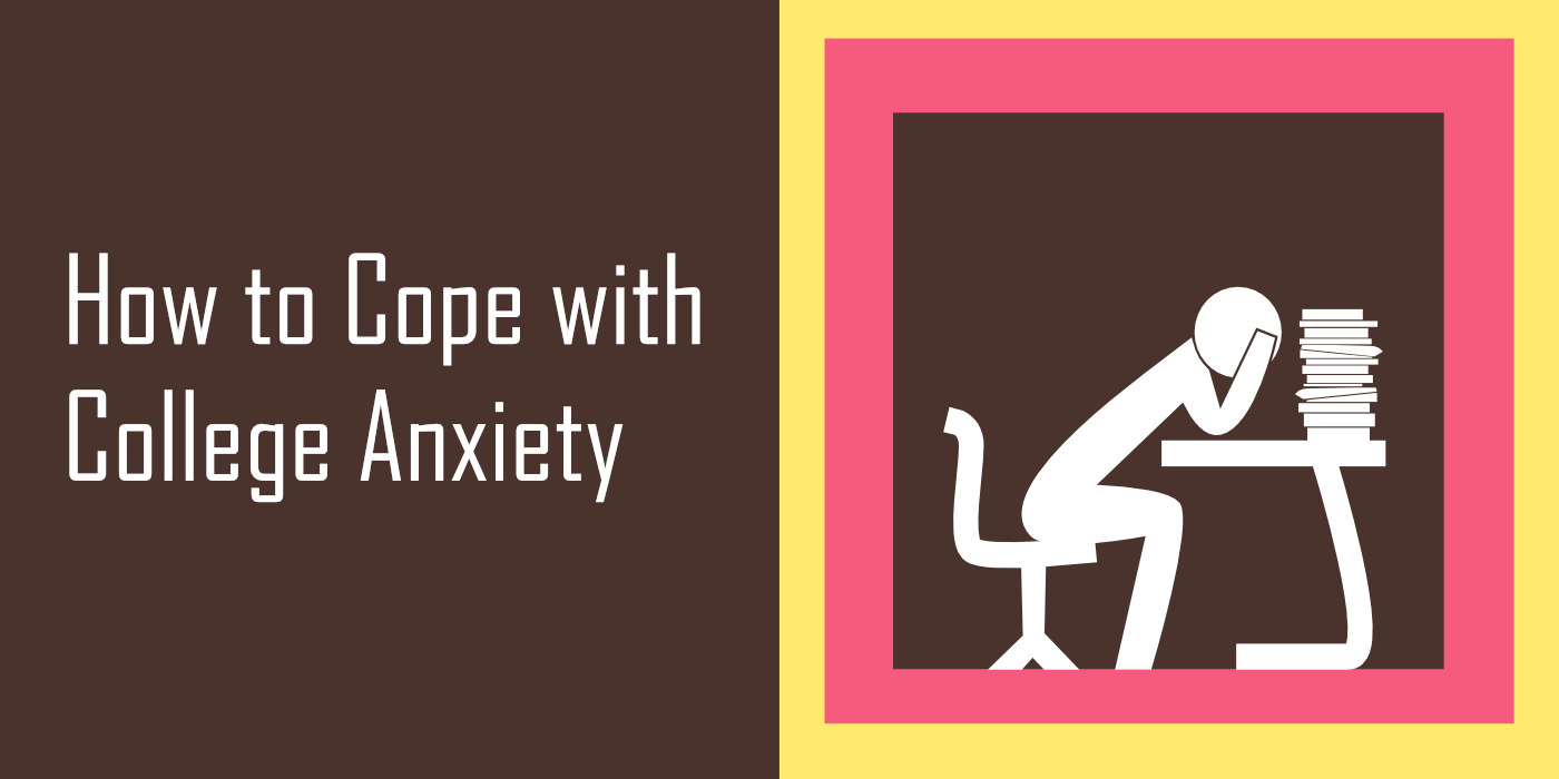 How to Cope with College Anxiety