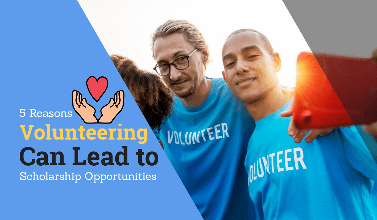 5 Reasons Volunteering Can Lead to Scholarship Opportunities
