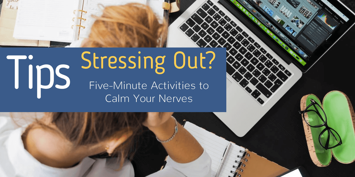 Five-Minute Activities to Calm Your Nerves