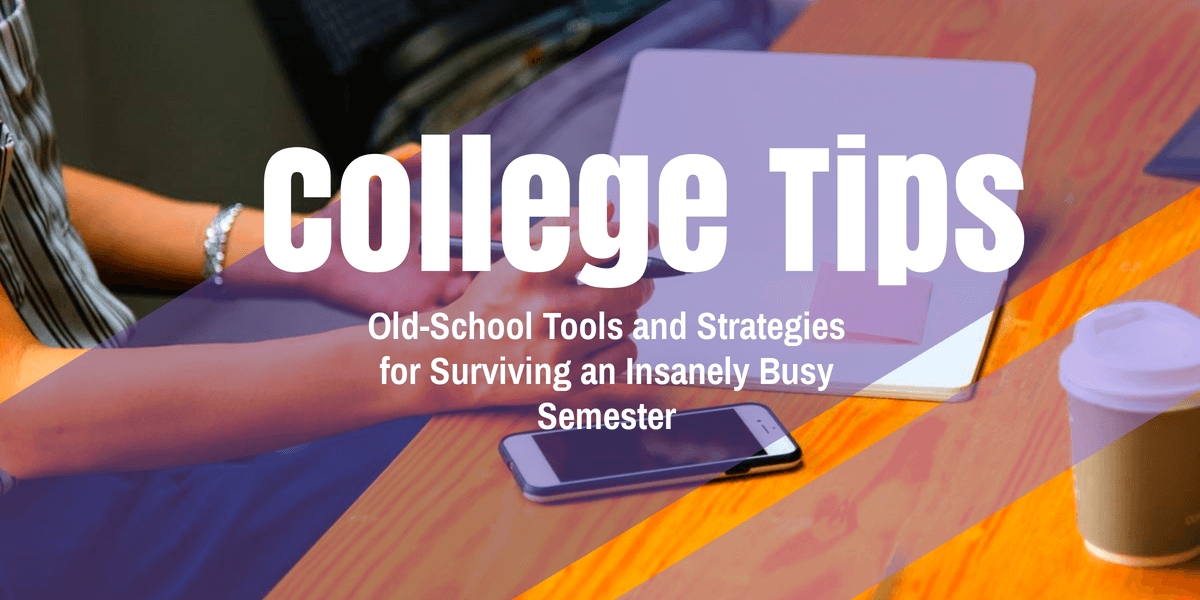 Strategies for Surviving an Insanely Busy Semester