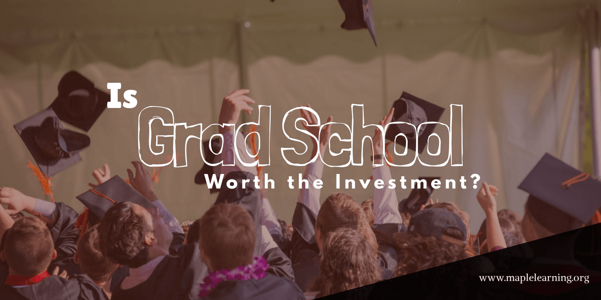 Is Grad School Worth the Investment?