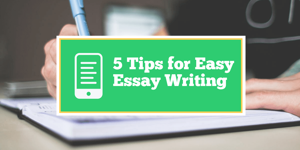 Tips for Easy Essay Writing