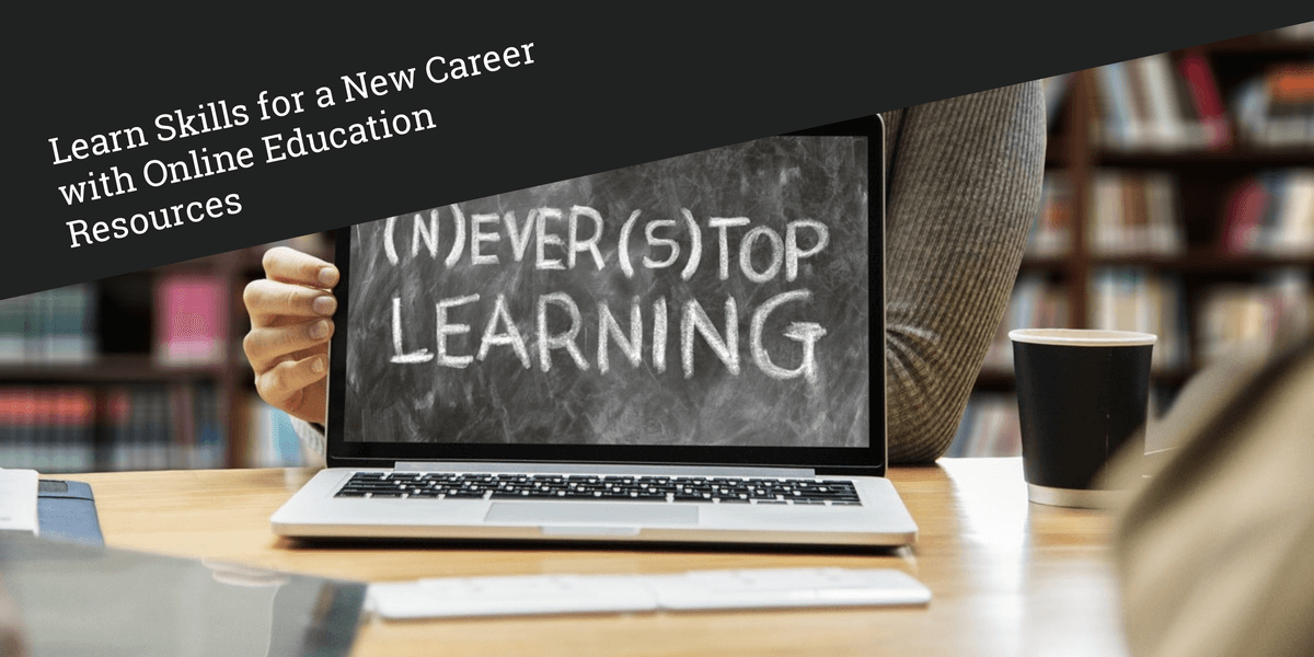 Learn Skills for a New Career