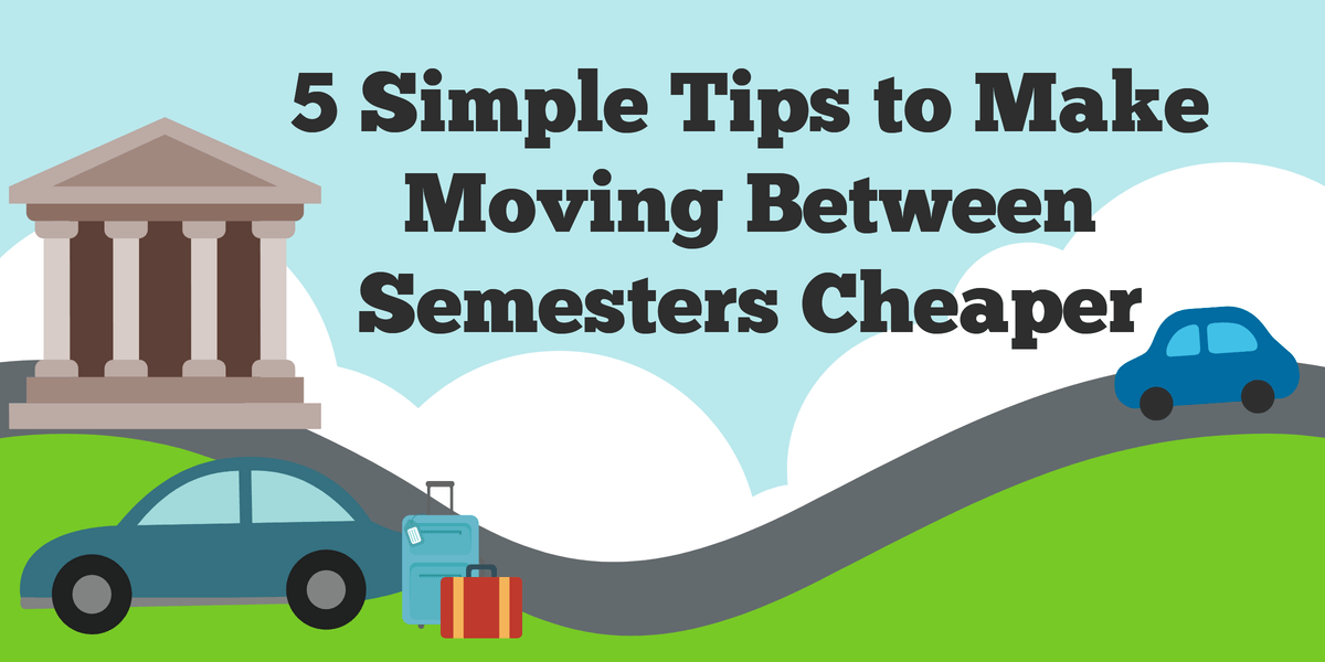 Tips to Make Moving Between Semesters Cheaper