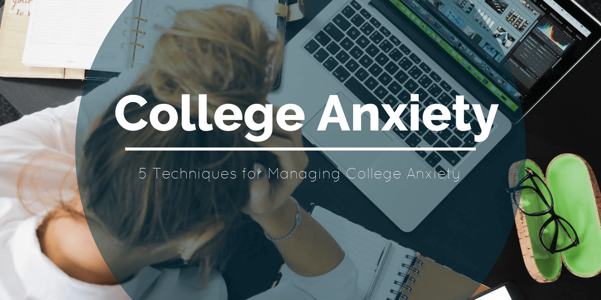 Managing College Anxiety