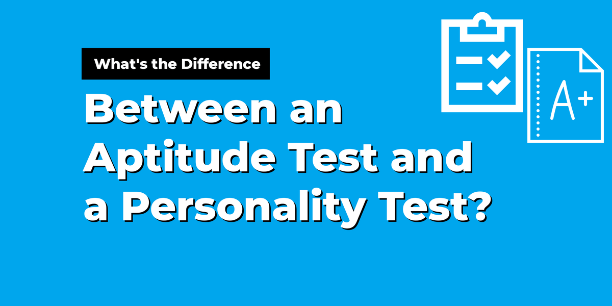 What's the Difference Between an Aptitude Test and a Personality Test?