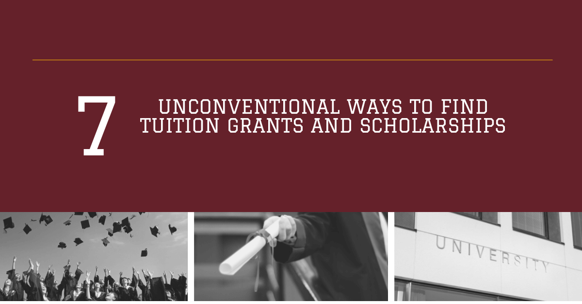 7 Unconventional Ways to Find Tuition Grants and Scholarships