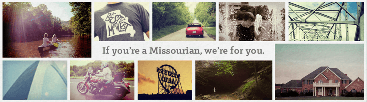 """Collage of images of Missouri with caption text: """"If you're a Missourian, we're for you."""""""