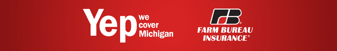Yep, we cover Michigan. Farm Bureau Insurance