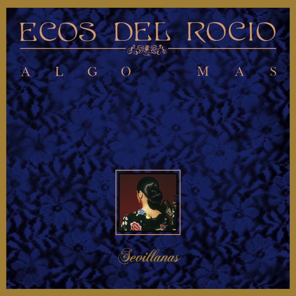 Ecos Del Rocio - Algo Mas