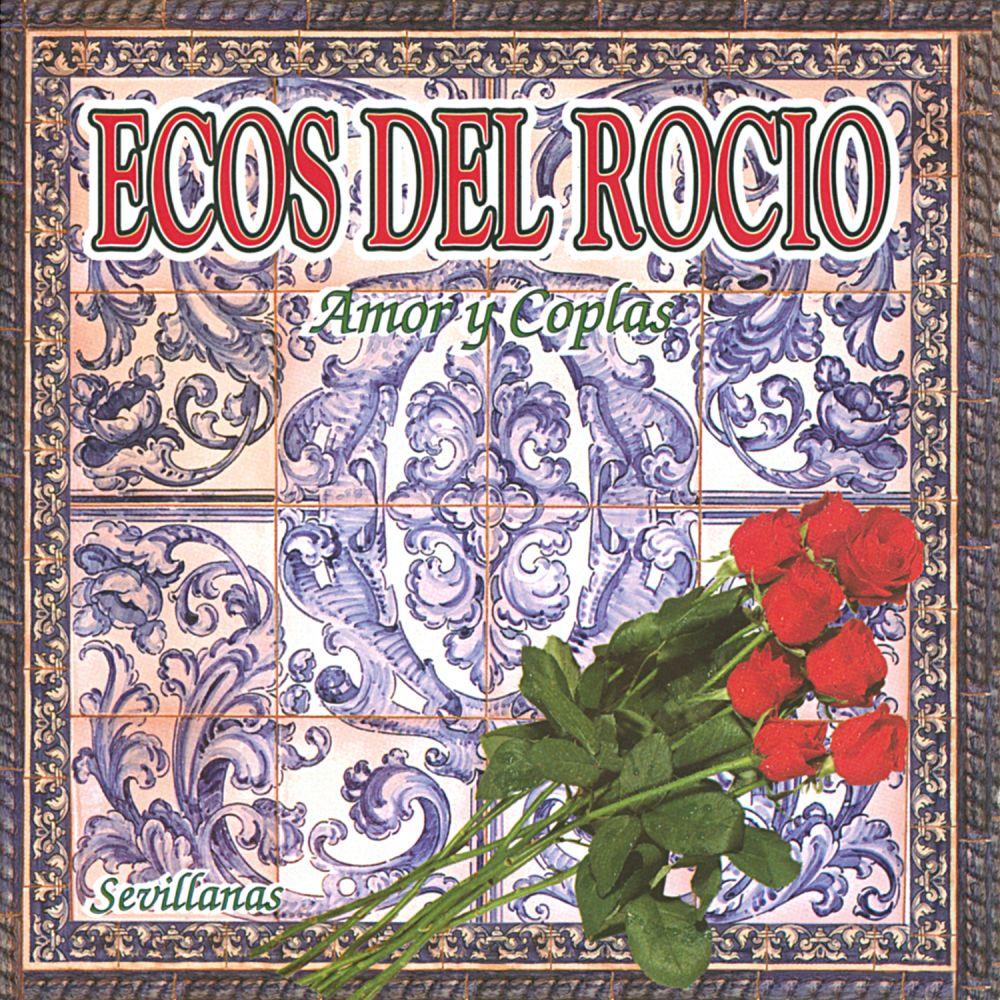 Ecos Del Rocio - Amor Y Coplas