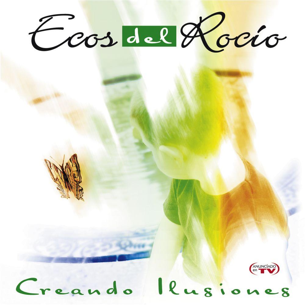 Ecos Del Rocio - Creando Ilusiones