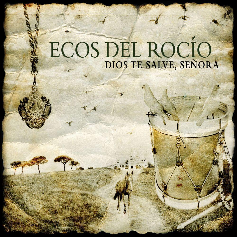 Ecos Del Rocio - Dios Te Salve Señora