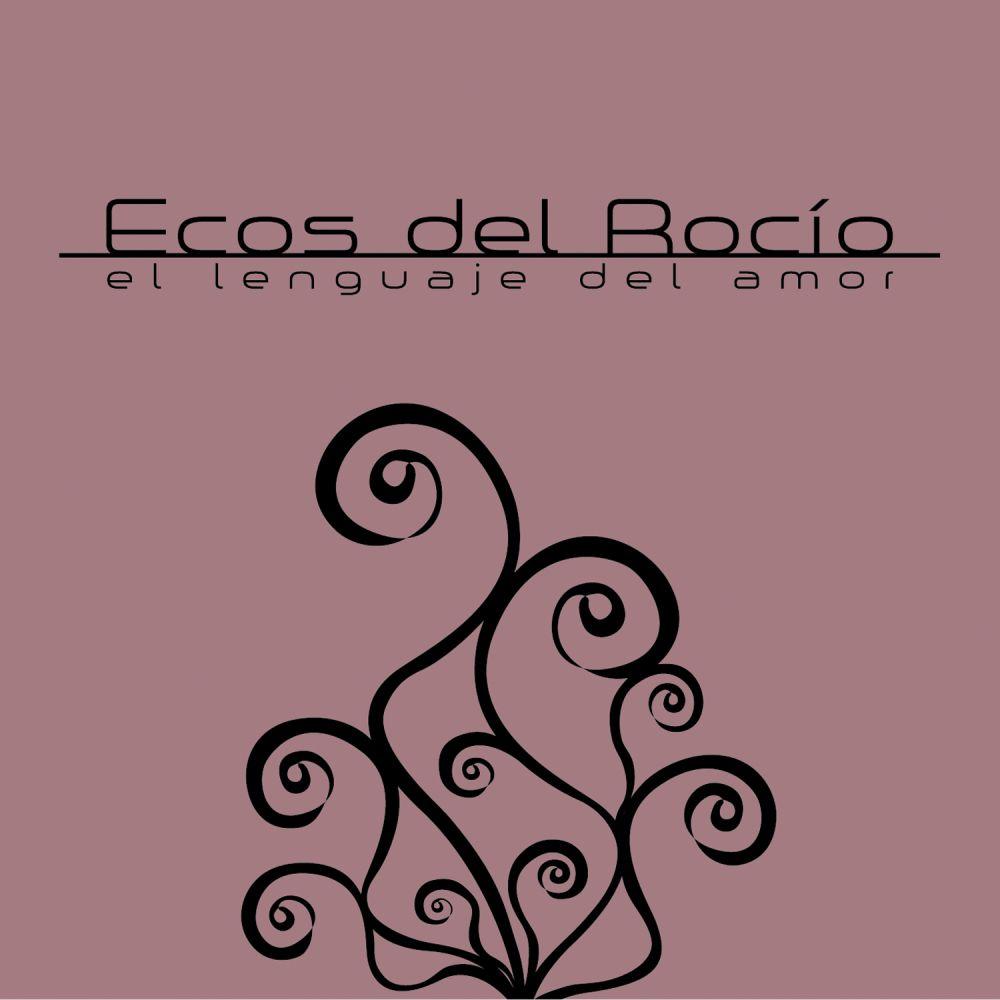 Ecos Del Rocio - El Lenguaje Del Amor