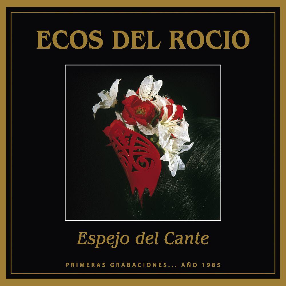 Ecos Del Rocio - Espejo Del Cante