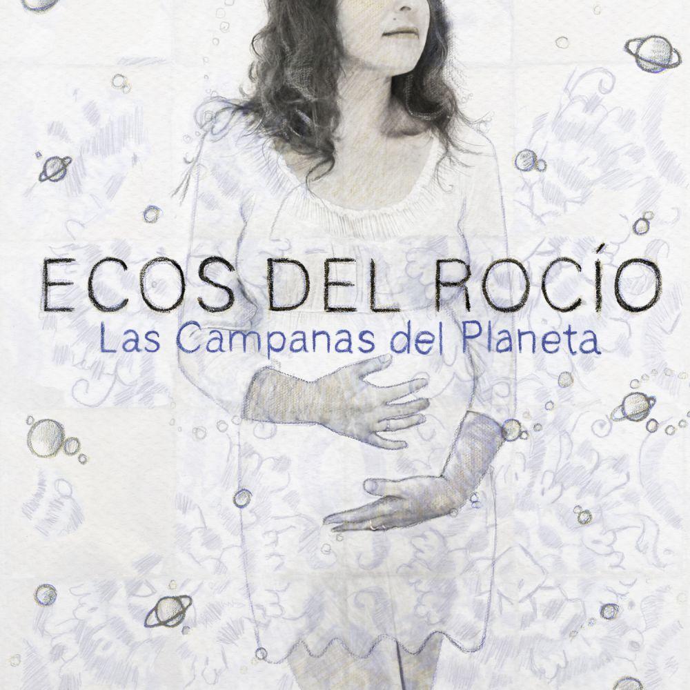 Ecos Del Rocio - Las Campanas Del Planeta