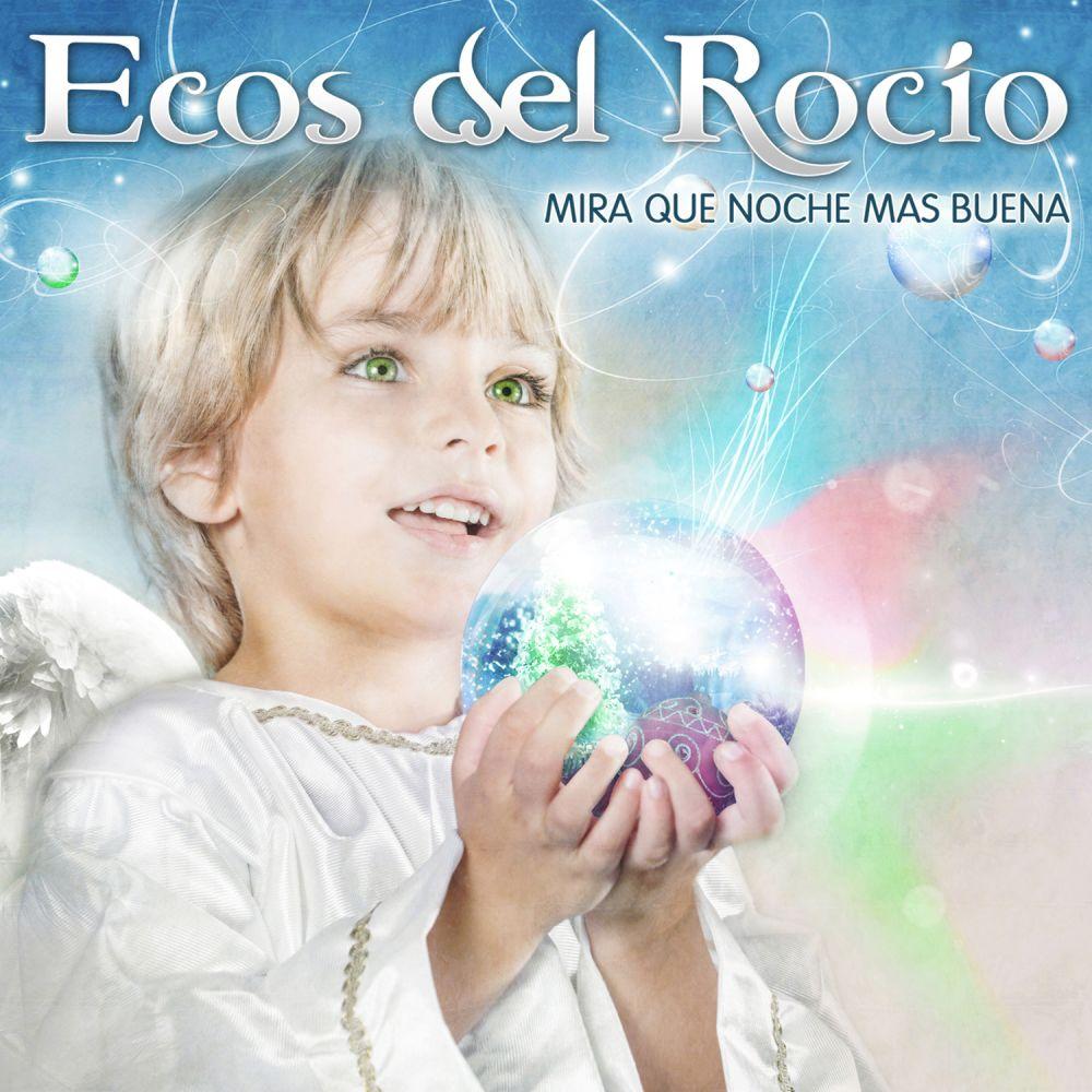 Ecos Del Rocio - Mira Que Noche Mas Buena