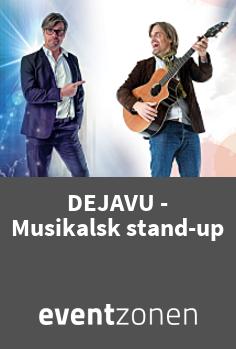 DEJAVU - musikalsk stand-up, musikalsk underholdning fra Værløse