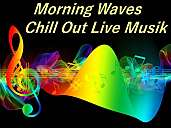 Morning Waves Chillout Livemusik