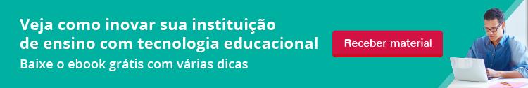 Baixe o material: Ebook Como inovar sua instituição de ensino com tecnologia educacional
