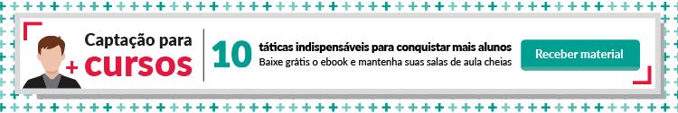 Baixe o material: Ebook Captação Para Cursos - 10 táticas indispensáveis para conquistar mais alunos