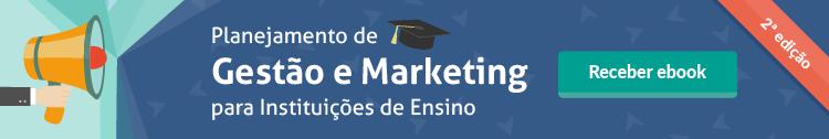 Baixe o material: Ebook Planejamento de gestão e marketing para Instituições de Ensino - 2ª edição - 2017