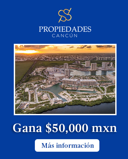 Promoción Propiedades Cancún 2021 Gana 50mil Pesos