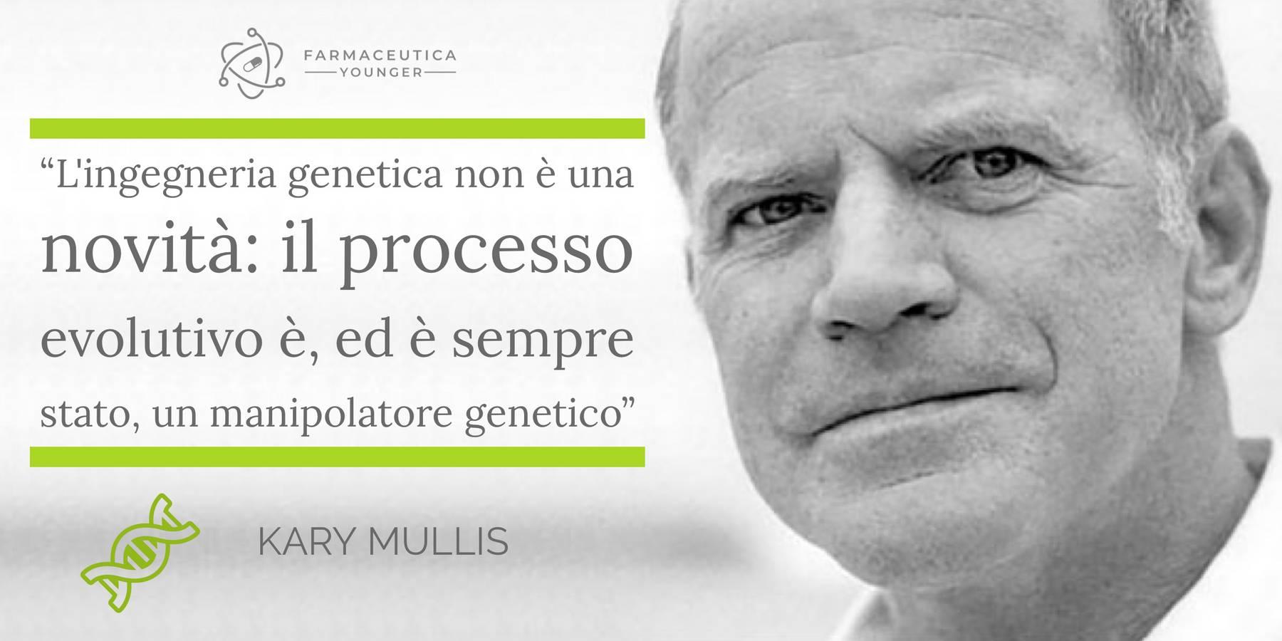 """KARY MULLIS - """"L'ingegneria genetica non è una novità: il processo evolutivo è, ed è sempre stato, un manipolatore genetico"""""""