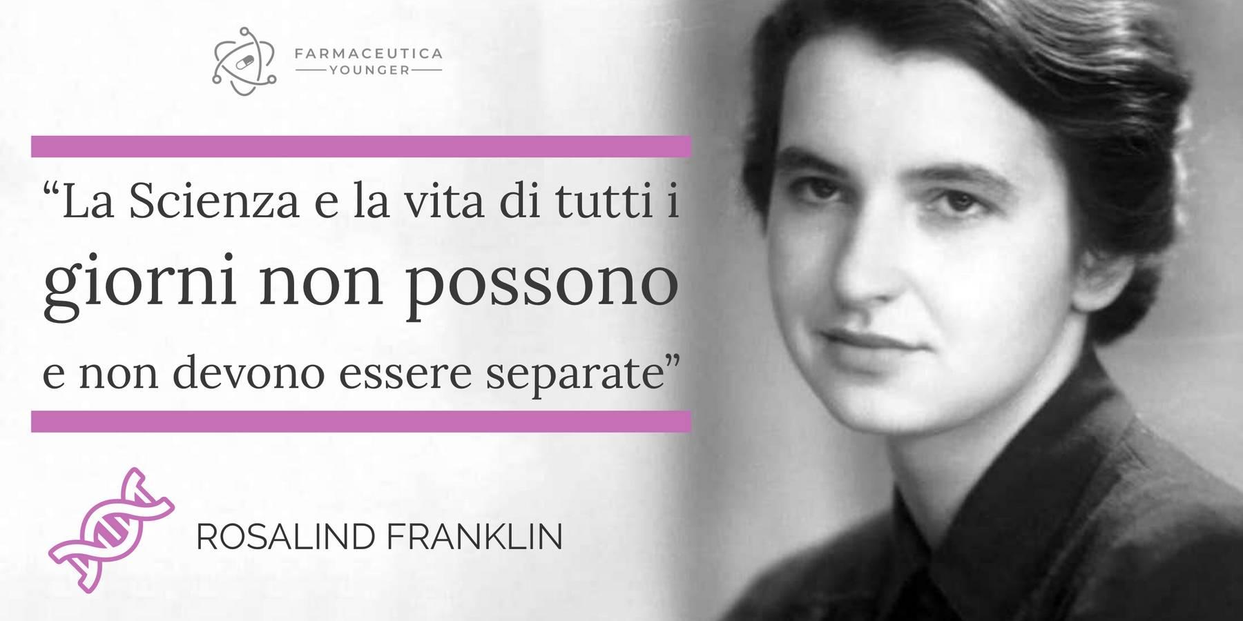 """ROSALIND FRANKLIN - """"La Scienza e la vita di tutti i giorni non possono e non devono essere separate"""""""