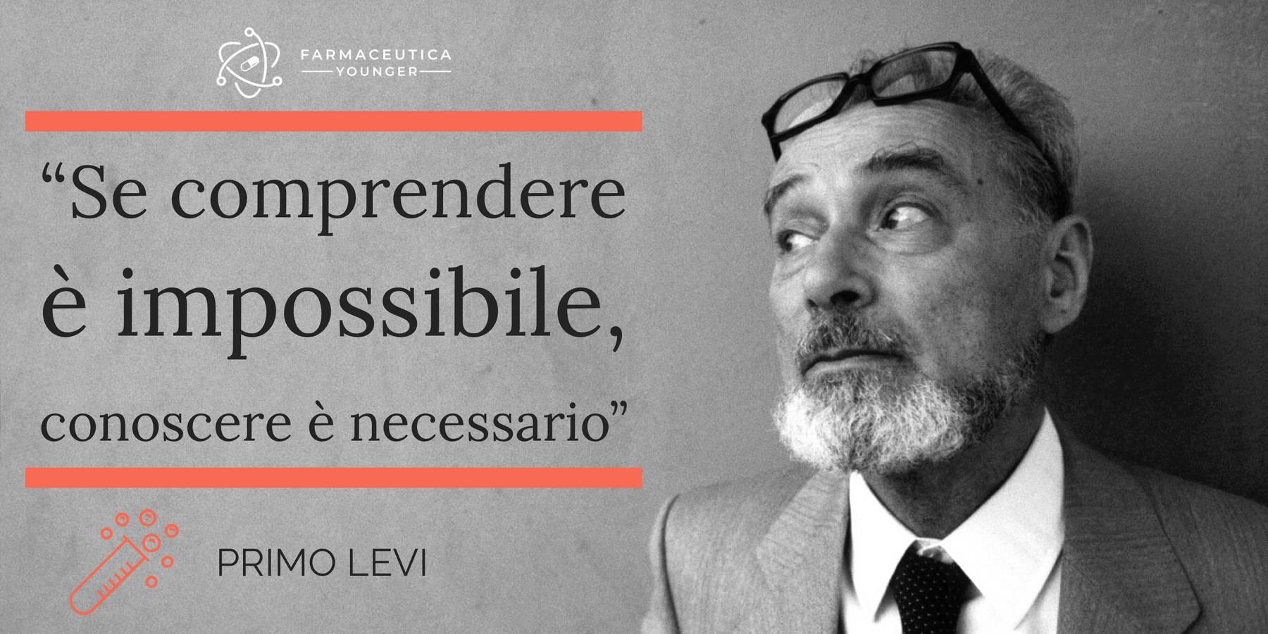 """PRIMO LEVI - """"Se comprendere è impossibile, conoscere è necessario."""""""