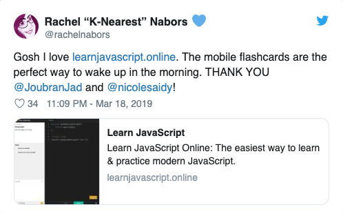 Gosh I love (link: http://learnjavascript.online) learnjavascript.online. The mobile flashcards are the perfect way to wake up in the morning. THANK YOU @JoubranJad and @nicolesaidy!