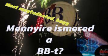 Mennyire ismered a BB-t?