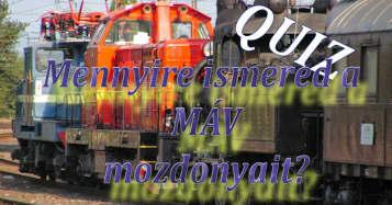 Mennyire ismered a MÁV mozdonyait?