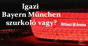 Igazi Bayern München Szurkoló vagy?
