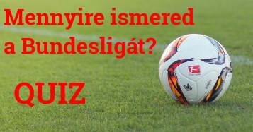 Mennyire ismered a Bundesligát?