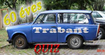 60 éves a Trabant. Quiz