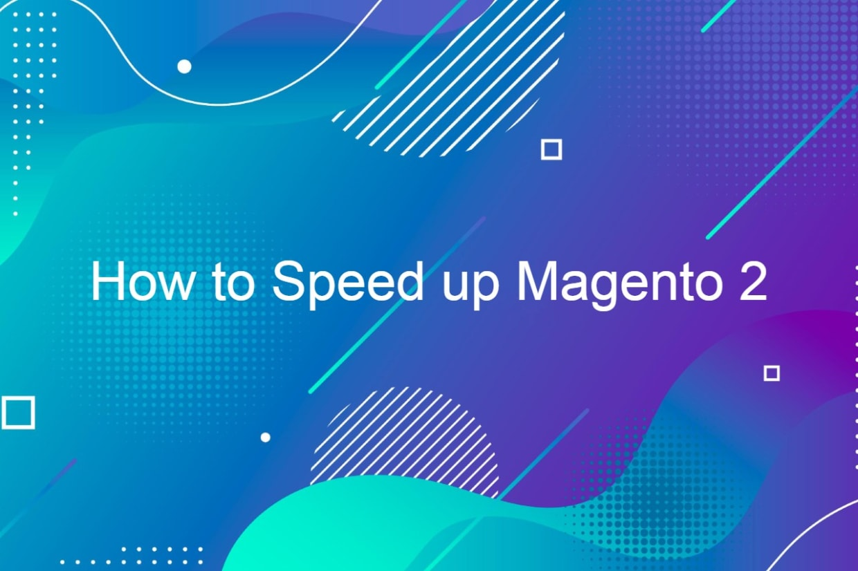 How to Speed up Magento 2