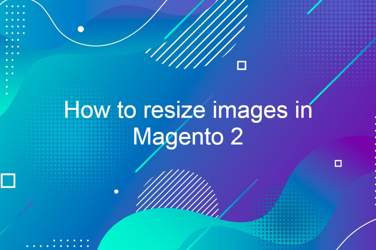 How to resize images in Magento 2