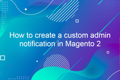 How to create a custom admin notification in Magento 2
